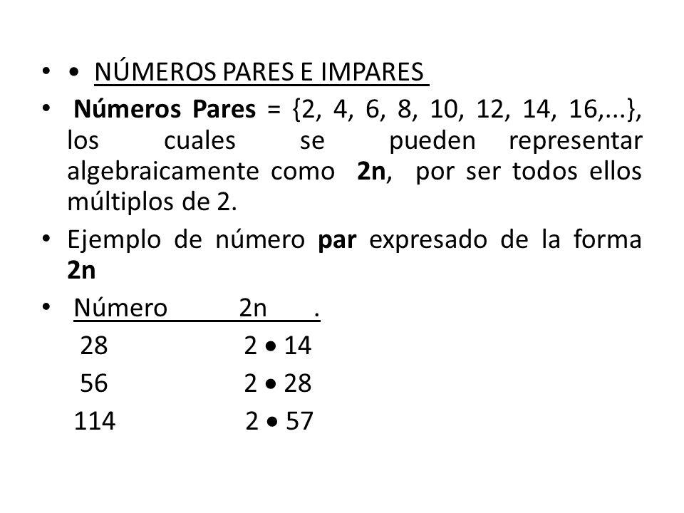 Números Impares = {1, 3, 5, 7, 9, 11, 13, 15,...} ¿Cómo se representan algebraicamente.