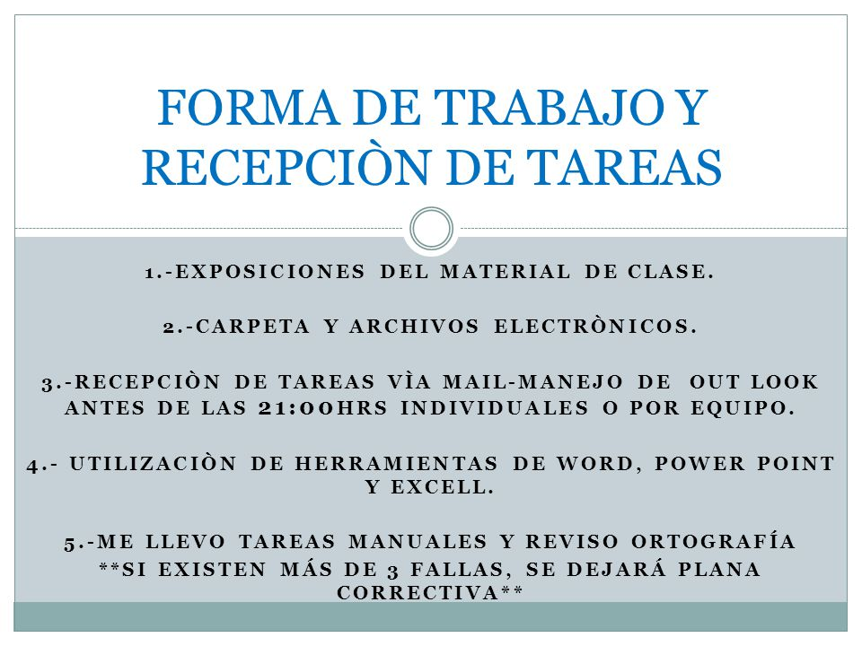 1.-EXPOSICIONES DEL MATERIAL DE CLASE. 2.-CARPETA Y ARCHIVOS ELECTRÒNICOS. 3.-RECEPCIÒN DE TAREAS VÌA MAIL-MANEJO DE OUT LOOK ANTES DE LAS 21:00 HRS I