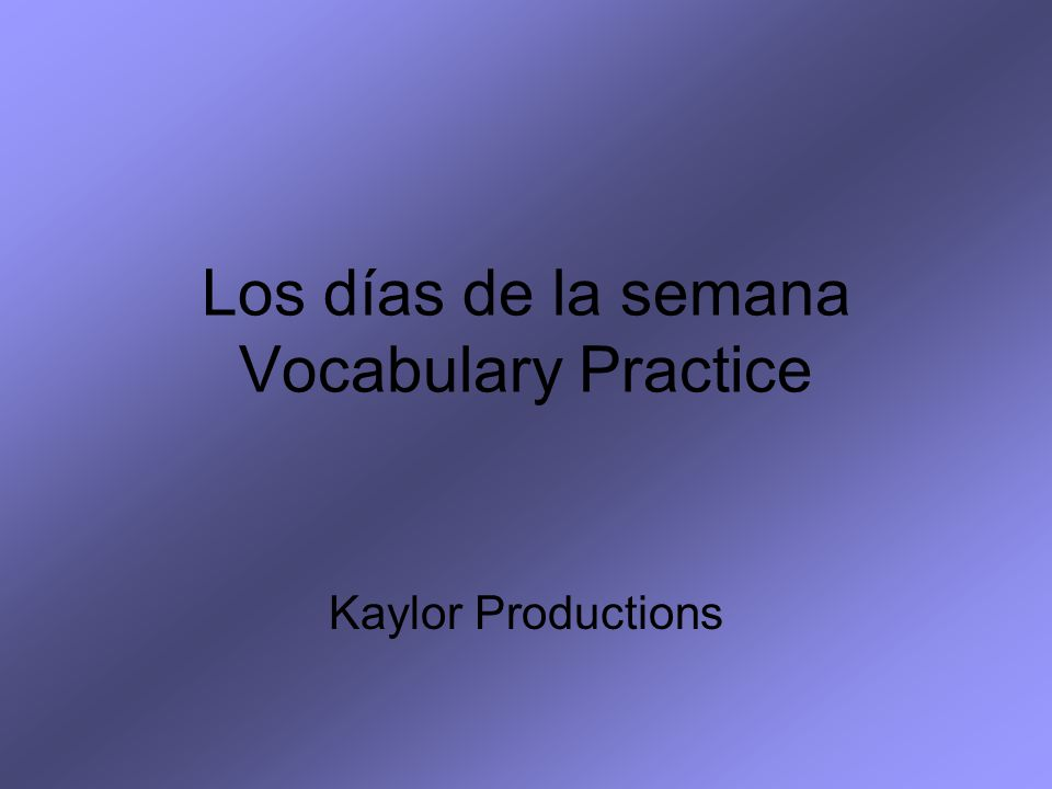 Los días de la semana Vocabulary Practice Kaylor Productions