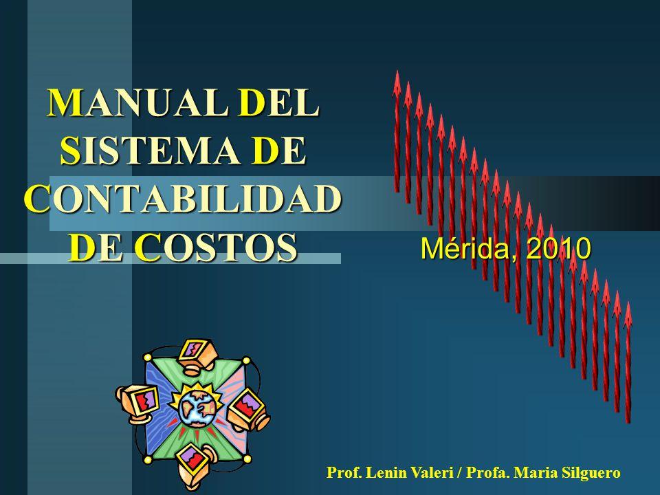 MANUAL DEL SISTEMA DE CONTABILIDAD DE COSTOS Prof.