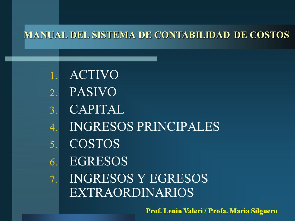 1.ACTIVO 2. PASIVO 3. CAPITAL 4. INGRESOS PRINCIPALES 5.