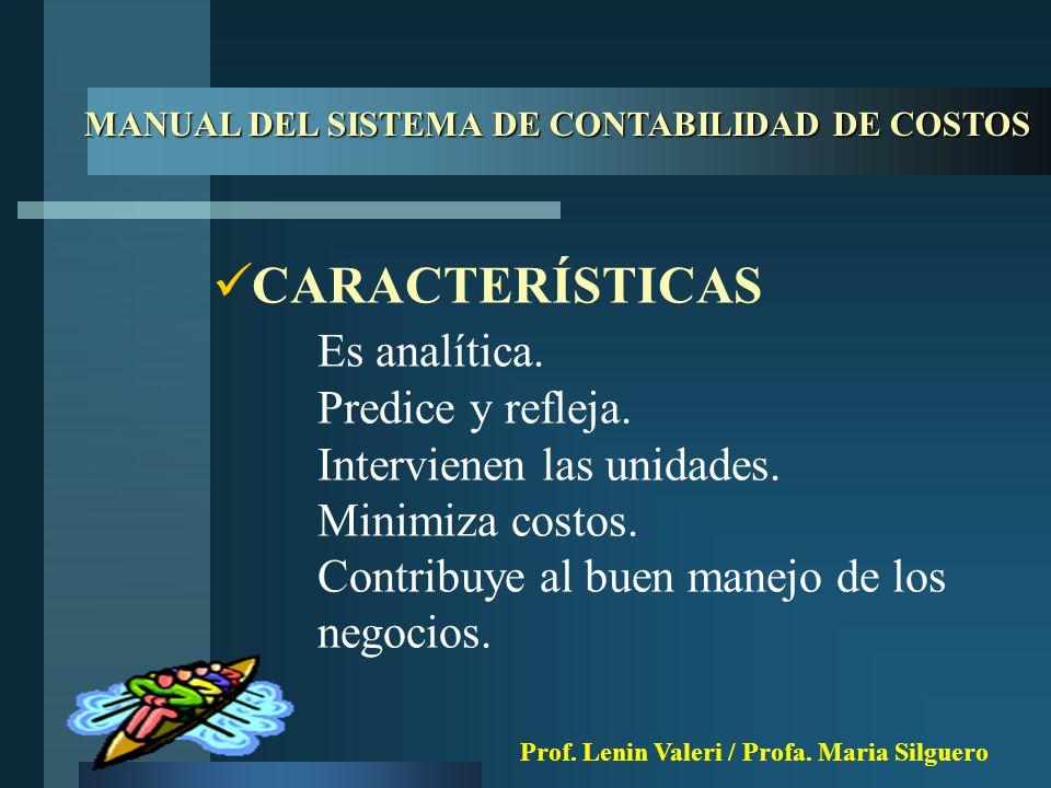 CARACTERÍSTICAS Es analítica. Predice y refleja. Intervienen las unidades.