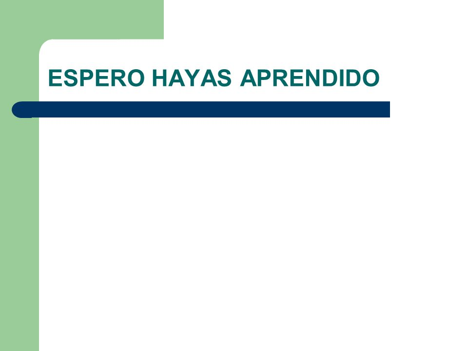 ESPERO HAYAS APRENDIDO