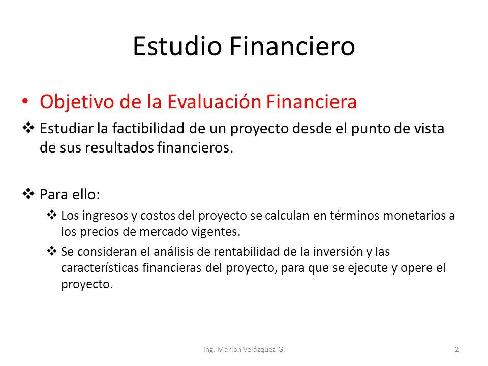 Contenido de la Evaluación Financiera Evaluación Financiera Costos de Inversión Costos Operación y Mantenimiento Ingresos Flujos de Fondos Fuentes de Financiamiento Análisis de Sensibilidad Ing.