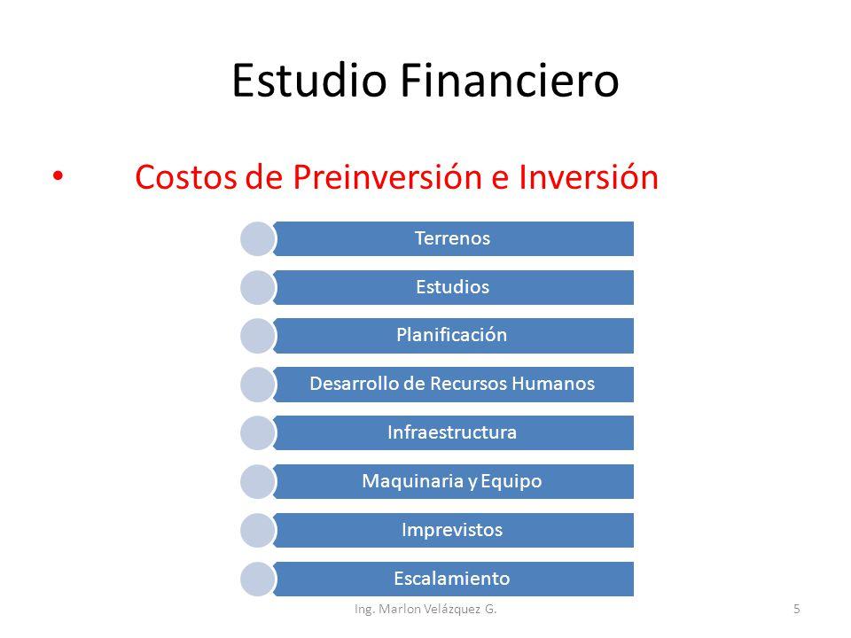 Estudio Financiero Costos de Preinversión e Inversión Terrenos Estudios Planificación Desarrollo de Recursos Humanos Infraestructura Maquinaria y Equi
