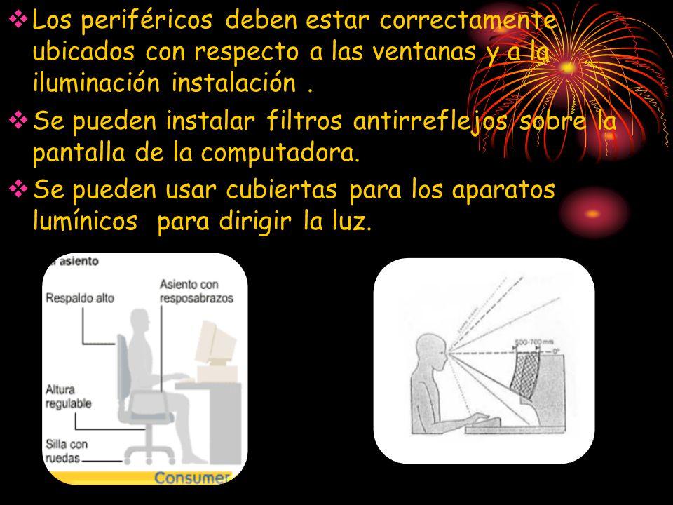  Los periféricos deben estar correctamente ubicados con respecto a las ventanas y a la iluminación instalación.
