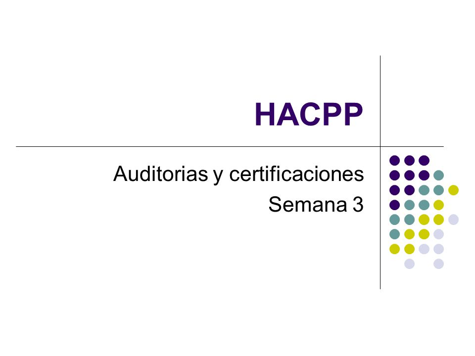 HACPP Auditorias y certificaciones Semana 3