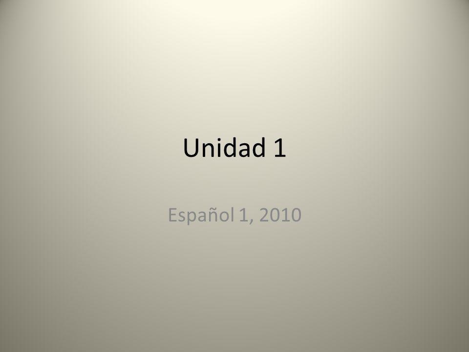 Unidad 1 Español 1, 2010