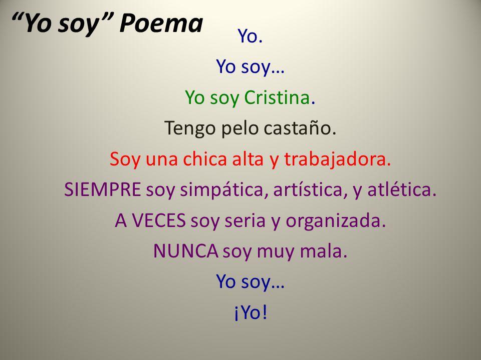 Yo soy Poema Yo. Yo soy… Yo soy Cristina. Tengo pelo castaño.