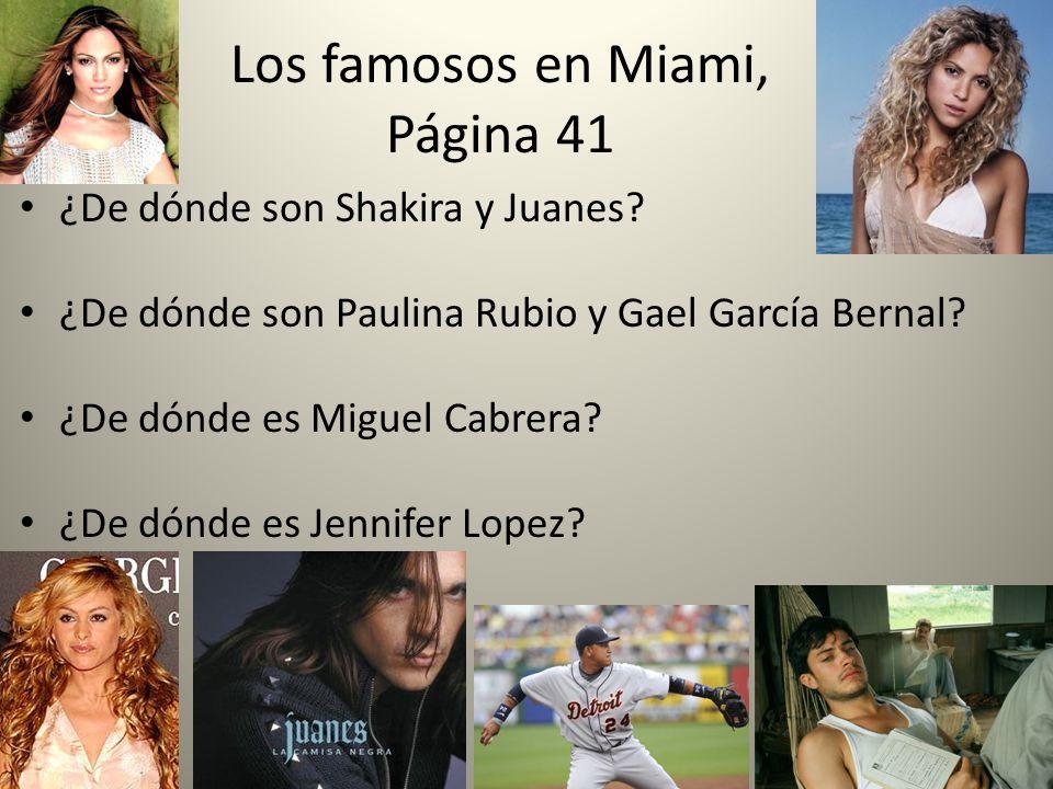 Los famosos en Miami, Página 41 ¿De dónde son Shakira y Juanes.