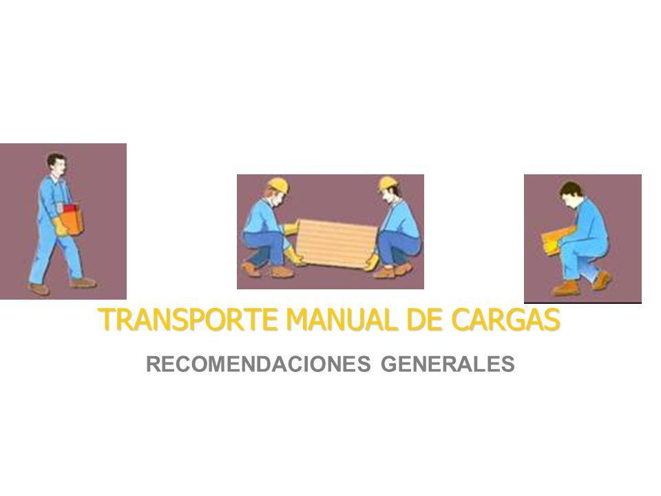 TRANSPORTE MANUAL DE CARGAS RECOMENDACIONES GENERALES