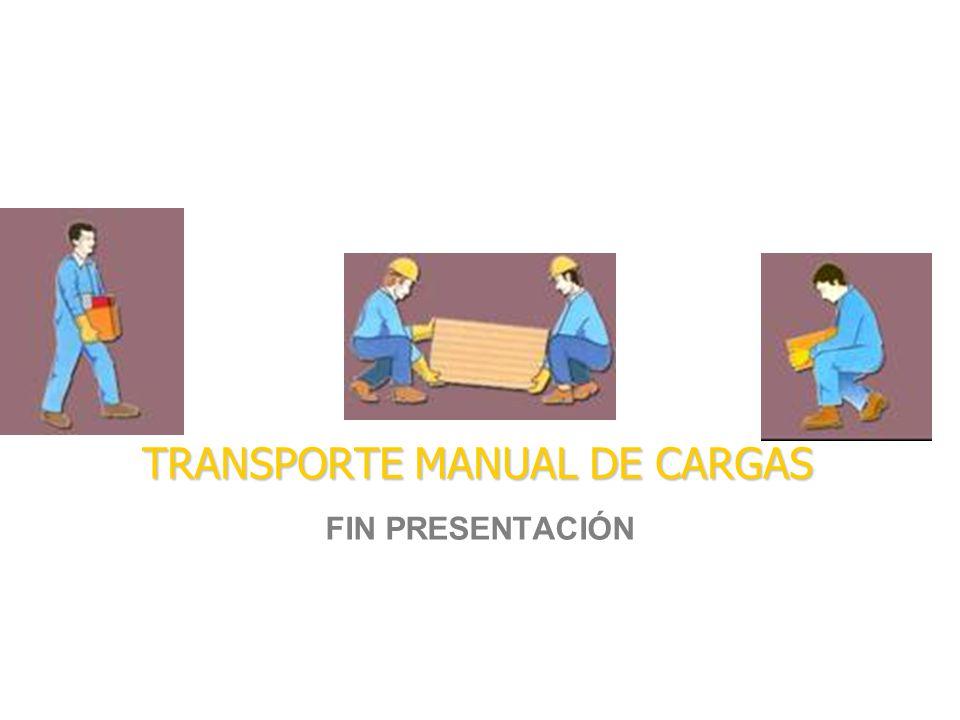 TRANSPORTE MANUAL DE CARGAS FIN PRESENTACIÓN