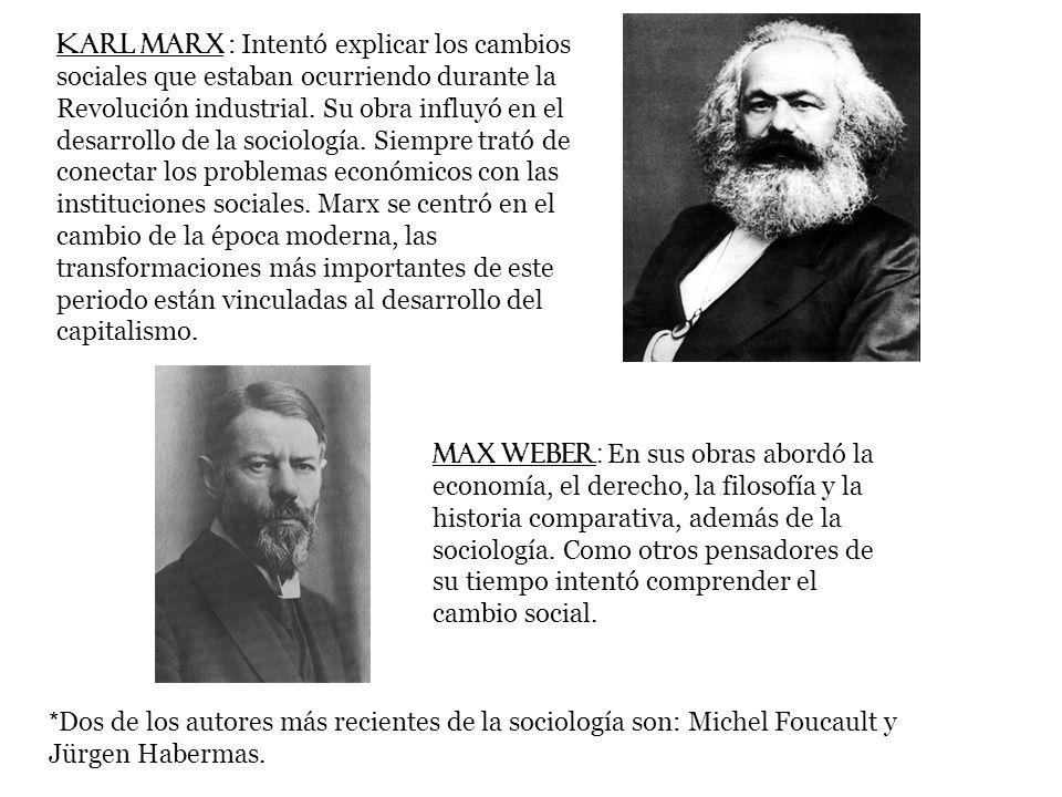 Karl Marx : Intentó explicar los cambios sociales que estaban ocurriendo durante la Revolución industrial.
