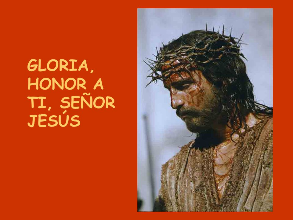 GLORIA, HONOR A TI, SEÑOR JESÚS