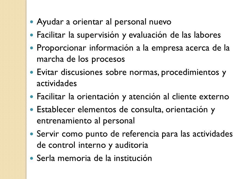 Ayudar a orientar al personal nuevo Facilitar la supervisión y evaluación de las labores Proporcionar información a la empresa acerca de la marcha de