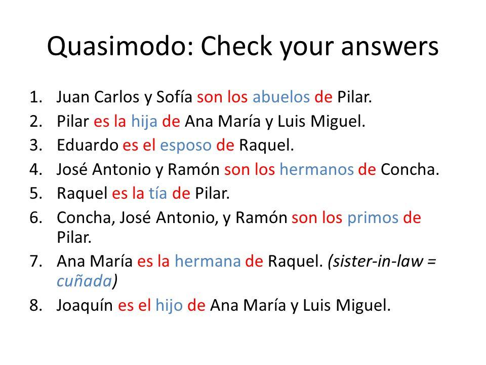 Quasimodo: Check your answers 1.Juan Carlos y Sofía son los abuelos de Pilar.
