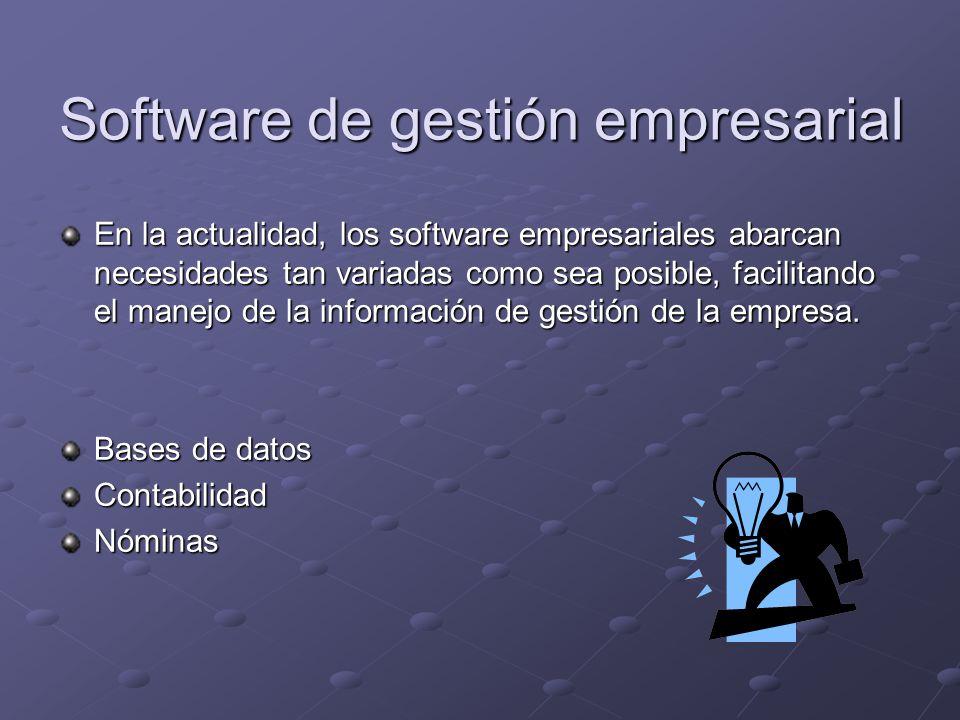 Software de gestión empresarial En la actualidad, los software empresariales abarcan necesidades tan variadas como sea posible, facilitando el manejo de la información de gestión de la empresa.
