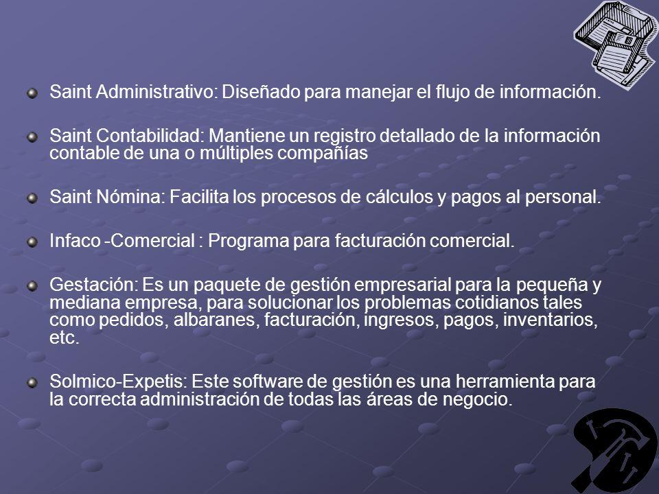 Saint Administrativo: Diseñado para manejar el flujo de información.