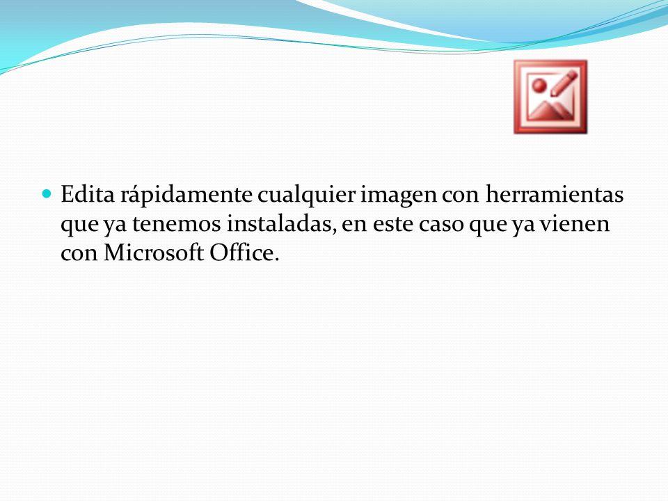 Edita rápidamente cualquier imagen con herramientas que ya tenemos instaladas, en este caso que ya vienen con Microsoft Office.