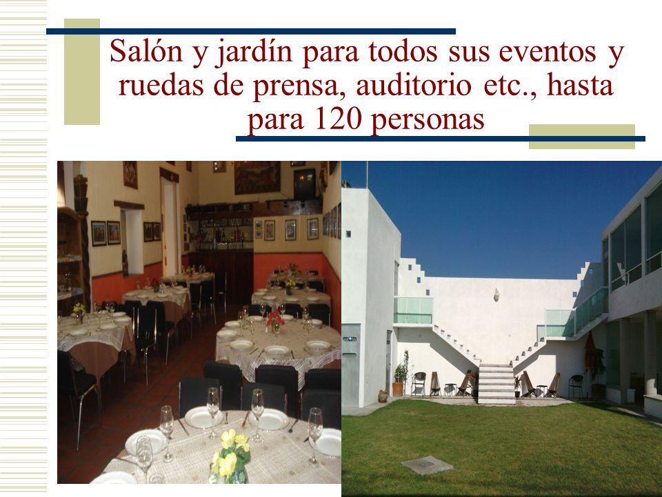 Salón y jardín para todos sus eventos y ruedas de prensa, auditorio etc., hasta para 120 personas