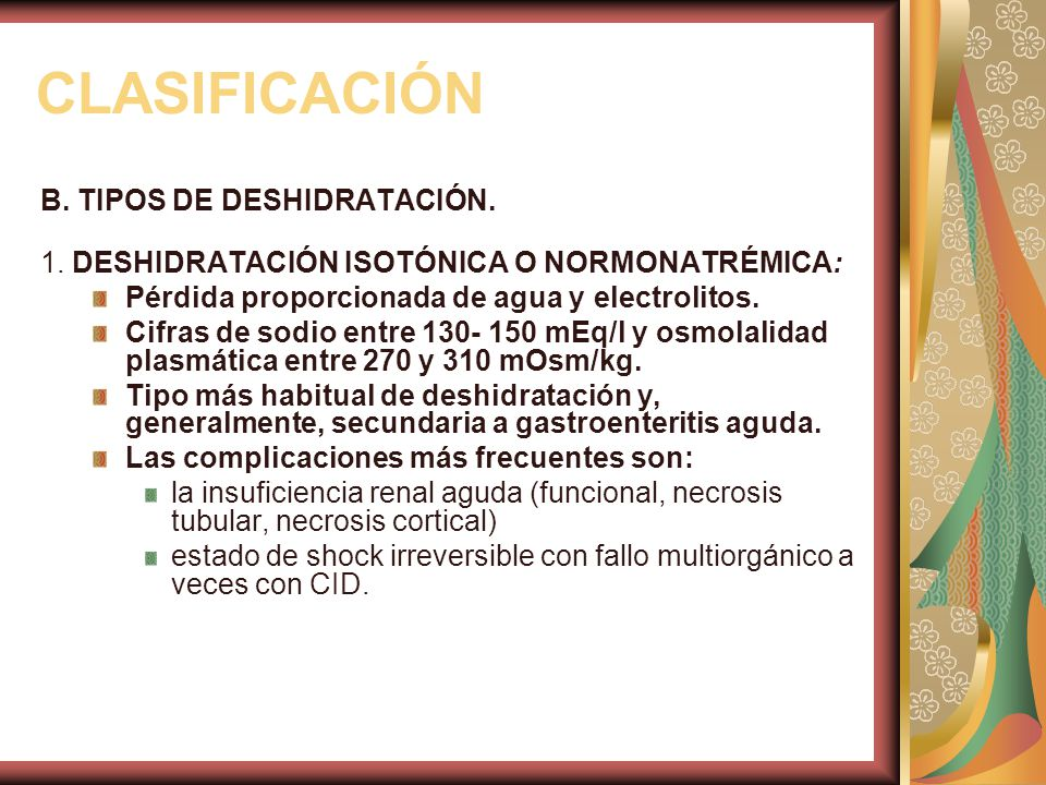 CLASIFICACIÓN B.TIPOS DE DESHIDRATACIÓN. 1.