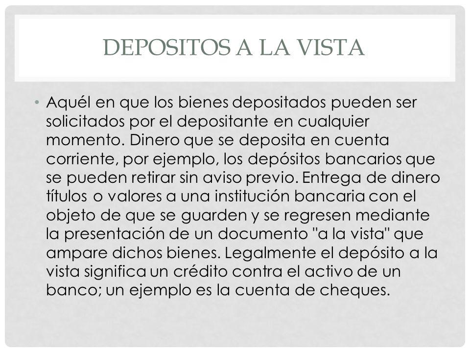 DEPOSITO A PLAZO Dinero confiado a entidades bancarias que genera mayor interés que el resto de depósitos bancarios.