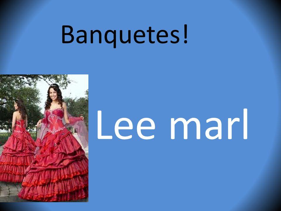 Lee marl Banquetes!