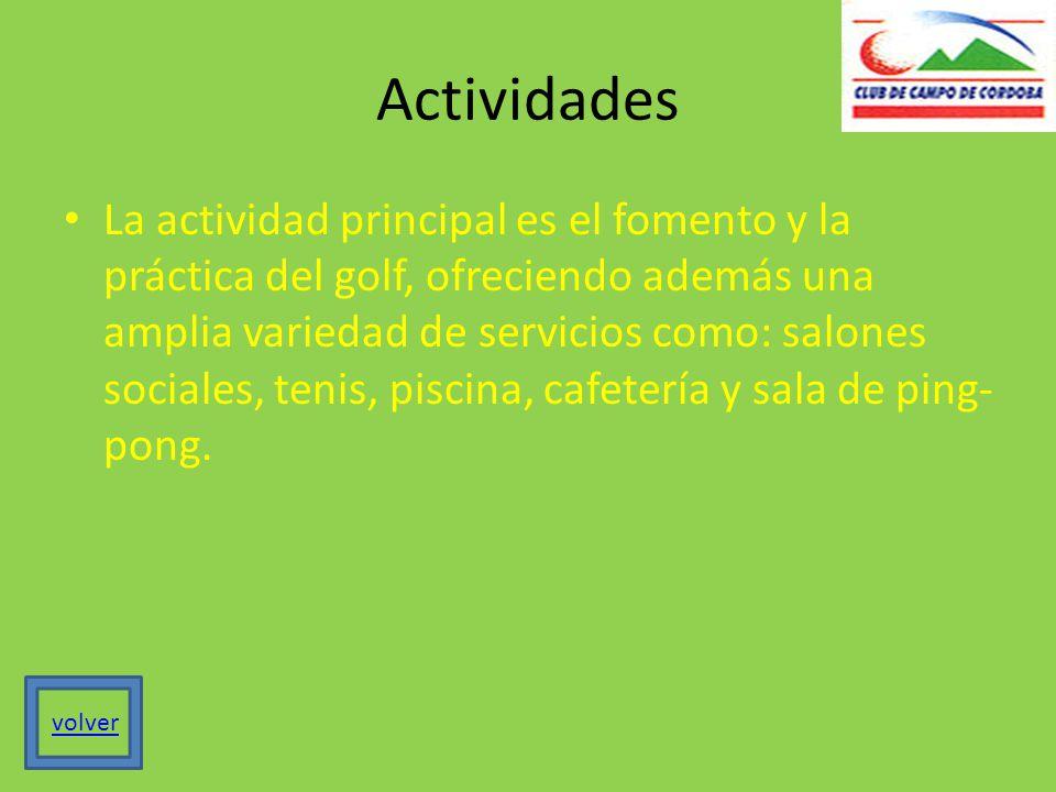 Actividades La actividad principal es el fomento y la práctica del golf, ofreciendo además una amplia variedad de servicios como: salones sociales, tenis, piscina, cafetería y sala de ping- pong.