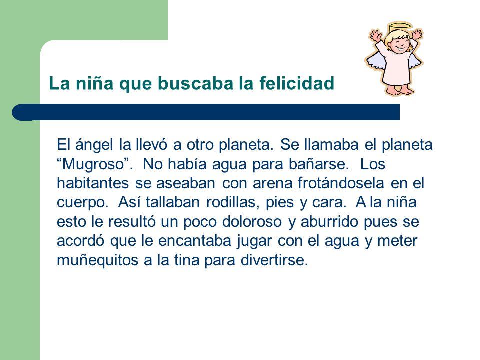 La niña que buscaba la felicidad El ángel la llevó a otro planeta.