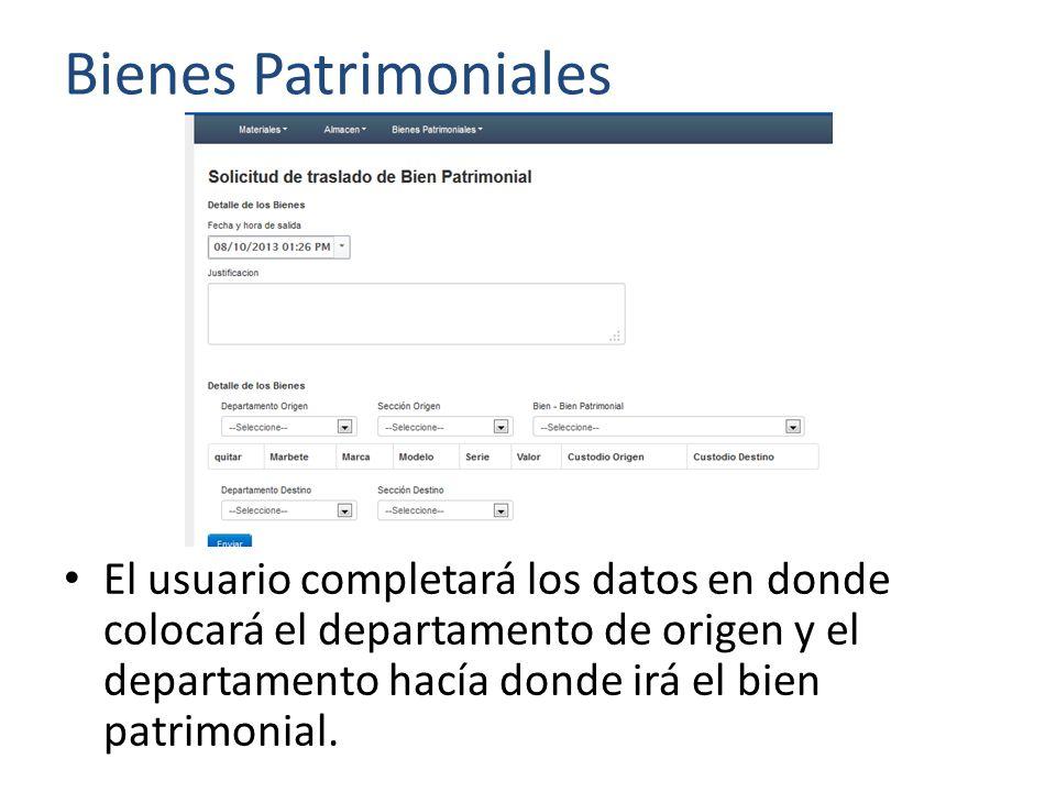 Bienes Patrimoniales El usuario completará los datos en donde colocará el departamento de origen y el departamento hacía donde irá el bien patrimonial.