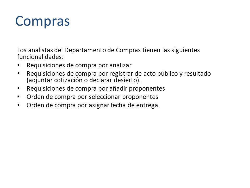 Compras Los analistas del Departamento de Compras tienen las siguientes funcionalidades: Requisiciones de compra por analizar Requisiciones de compra por registrar de acto público y resultado (adjuntar cotización o declarar desierto).