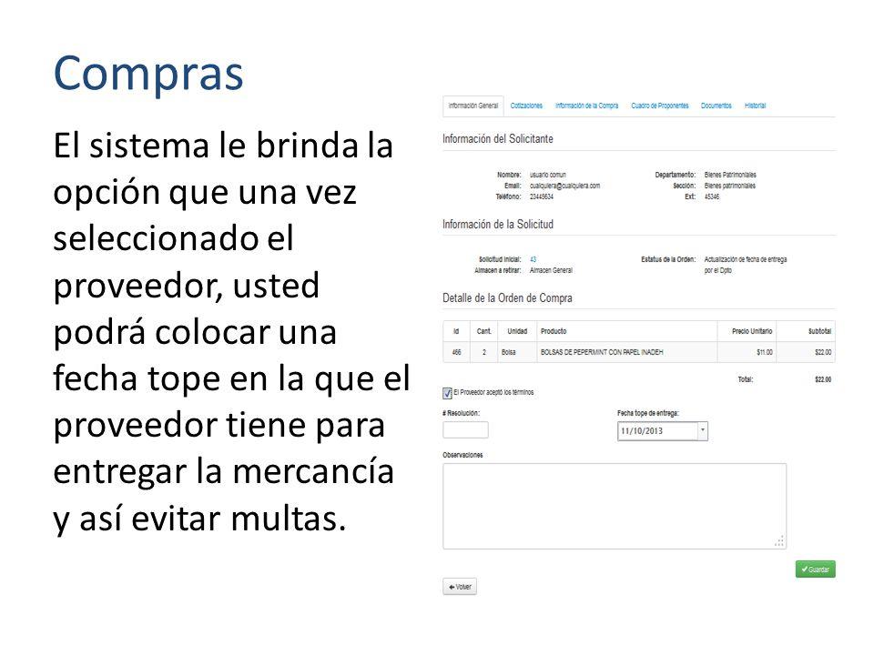 Compras El sistema le brinda la opción que una vez seleccionado el proveedor, usted podrá colocar una fecha tope en la que el proveedor tiene para entregar la mercancía y así evitar multas.