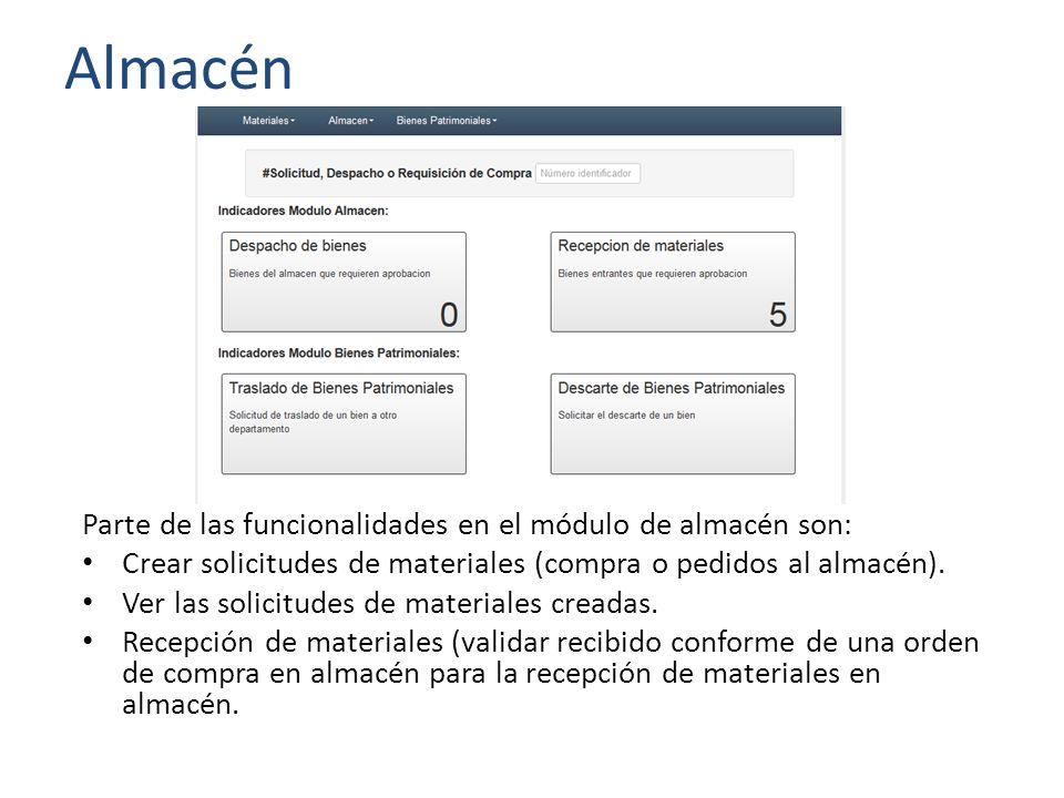 Almacén Parte de las funcionalidades en el módulo de almacén son: Crear solicitudes de materiales (compra o pedidos al almacén).