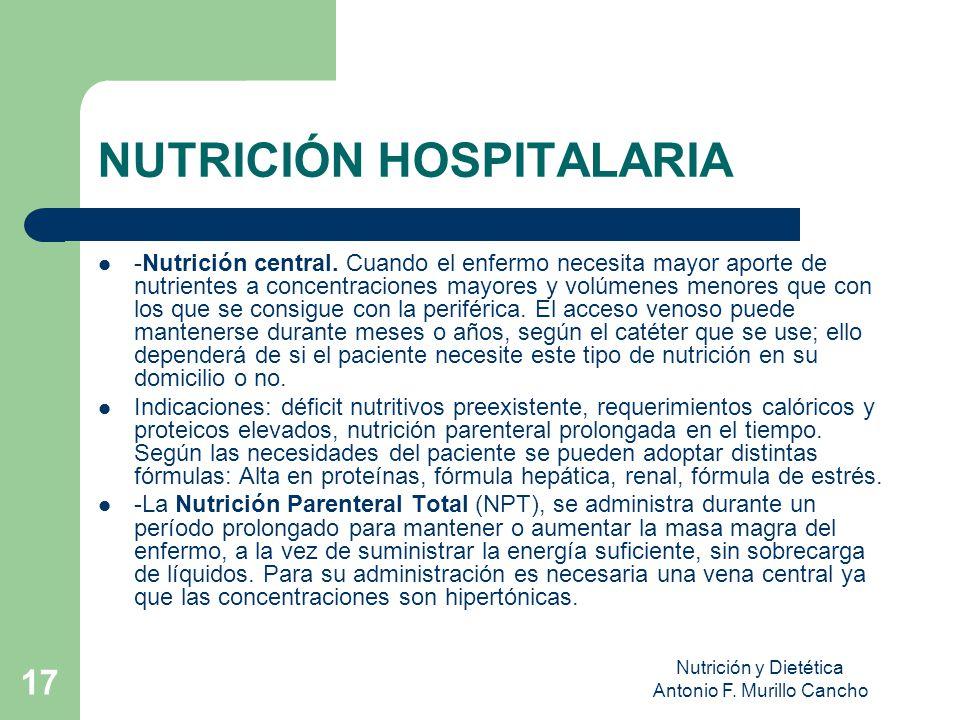 Nutrición y Dietética Antonio F.Murillo Cancho 17 NUTRICIÓN HOSPITALARIA -Nutrición central.