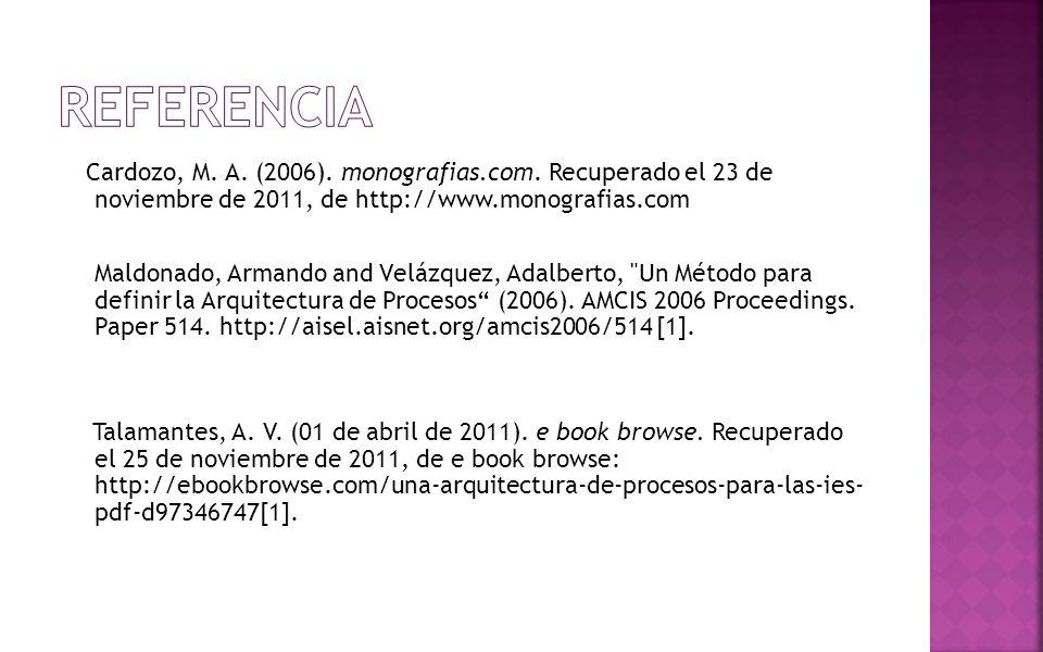 Cardozo, M. A. (2006). monografias.com. Recuperado el 23 de noviembre de 2011, de http://www.monografias.com Maldonado, Armando and Velázquez, Adalber