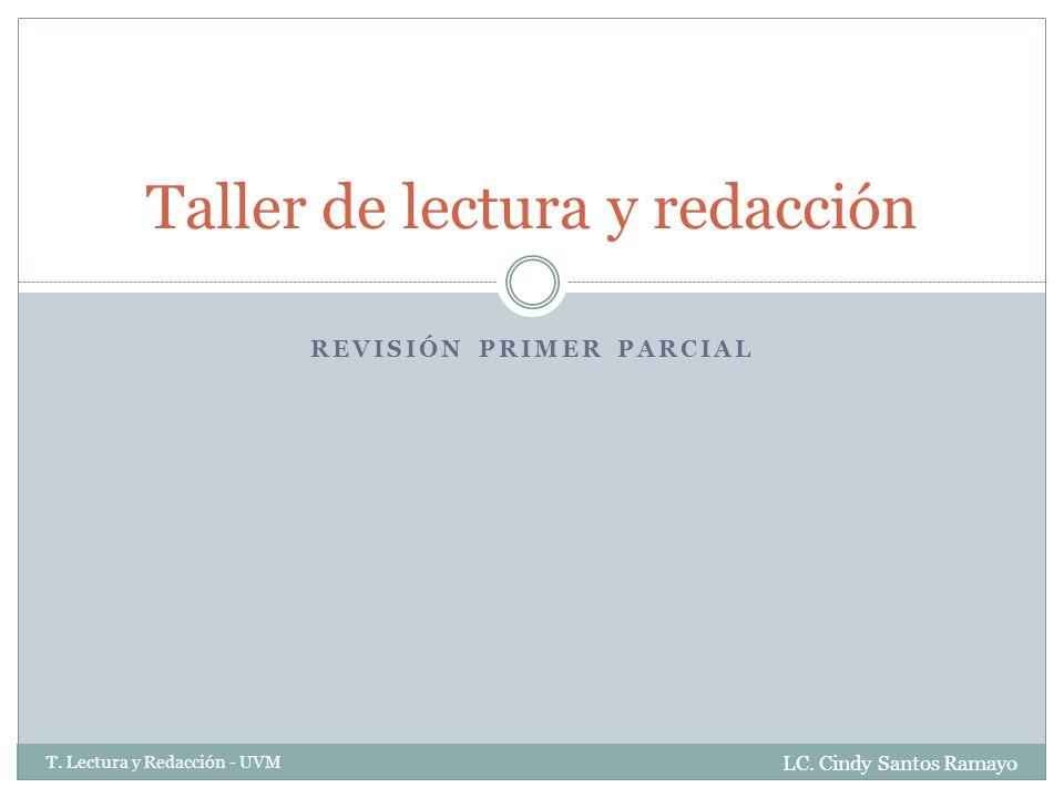 REVISIÓN PRIMER PARCIAL Taller de lectura y redacción LC.