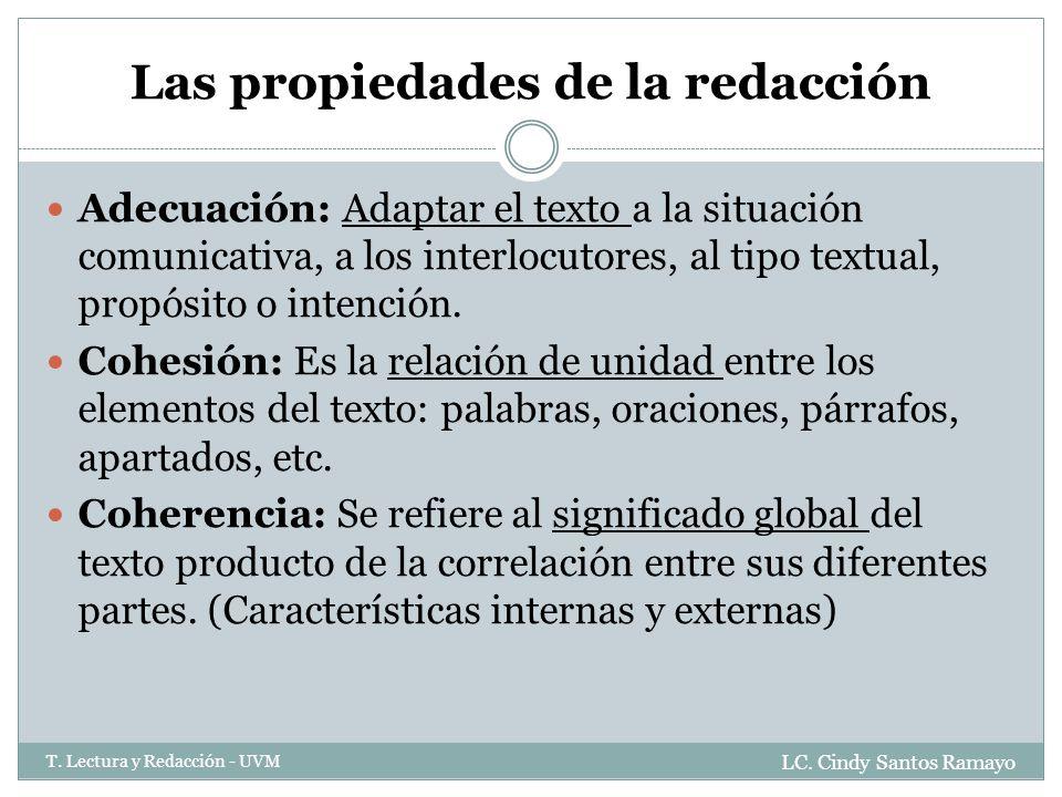 Las propiedades de la redacción LC.Cindy Santos Ramayo T.