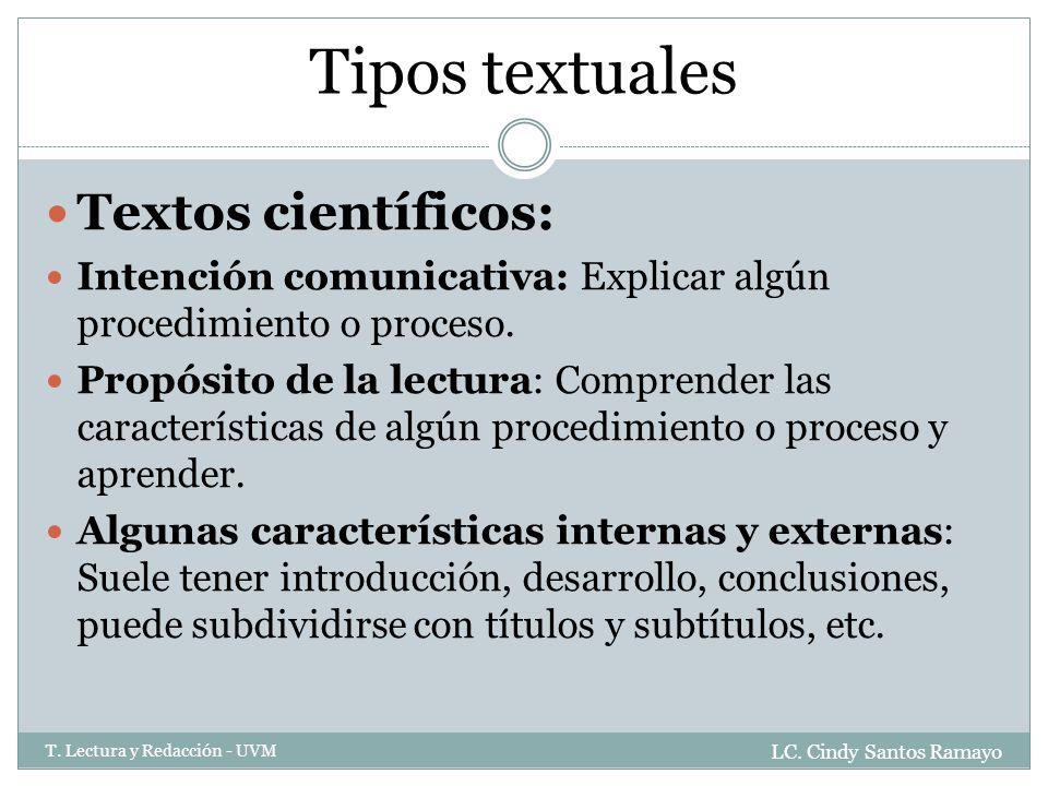 Tipos textuales Textos científicos: Intención comunicativa: Explicar algún procedimiento o proceso.