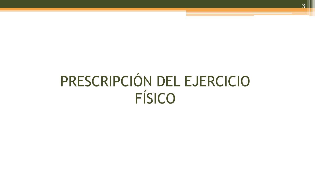 PRESCRIPCIÓN DEL EJERCICIO FÍSICO 3