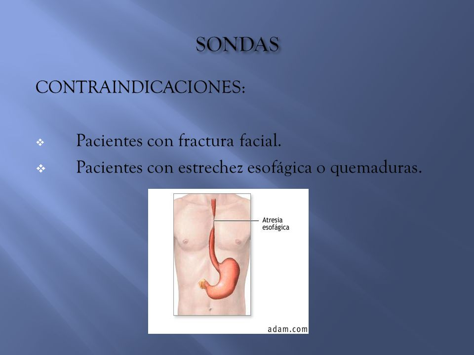 CONTRAINDICACIONES:  Pacientes con fractura facial.