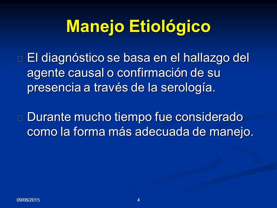 4 Manejo Etiológico • El diagnóstico se basa en el hallazgo del agente causal o confirmación de su presencia a través de la serología.
