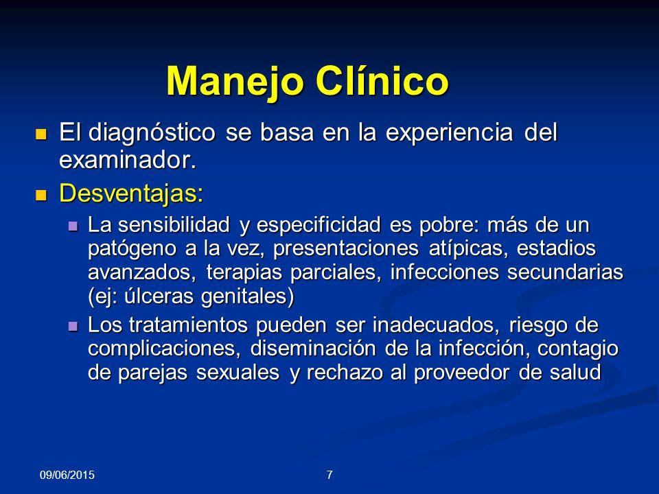 7 Manejo Clínico El diagnóstico se basa en la experiencia del examinador.