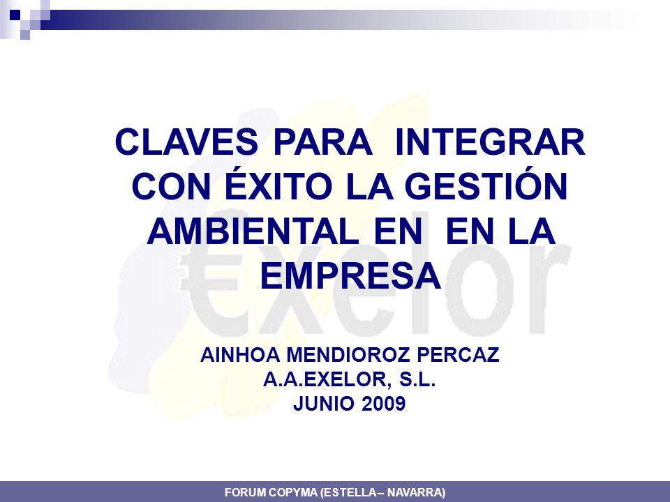 CLAVES PARA INTEGRAR CON ÉXITO LA GESTIÓN AMBIENTAL EN EN LA EMPRESA AINHOA MENDIOROZ PERCAZ A.A.EXELOR, S.L.
