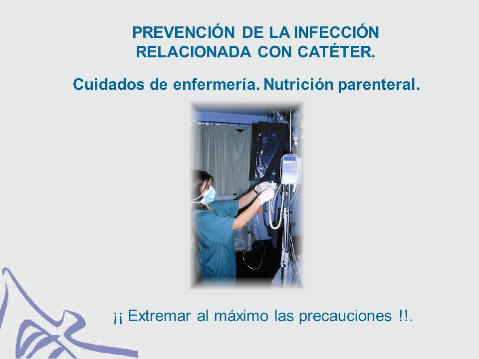 PREVENCIÓN DE LA INFECCIÓN RELACIONADA CON CATÉTER.