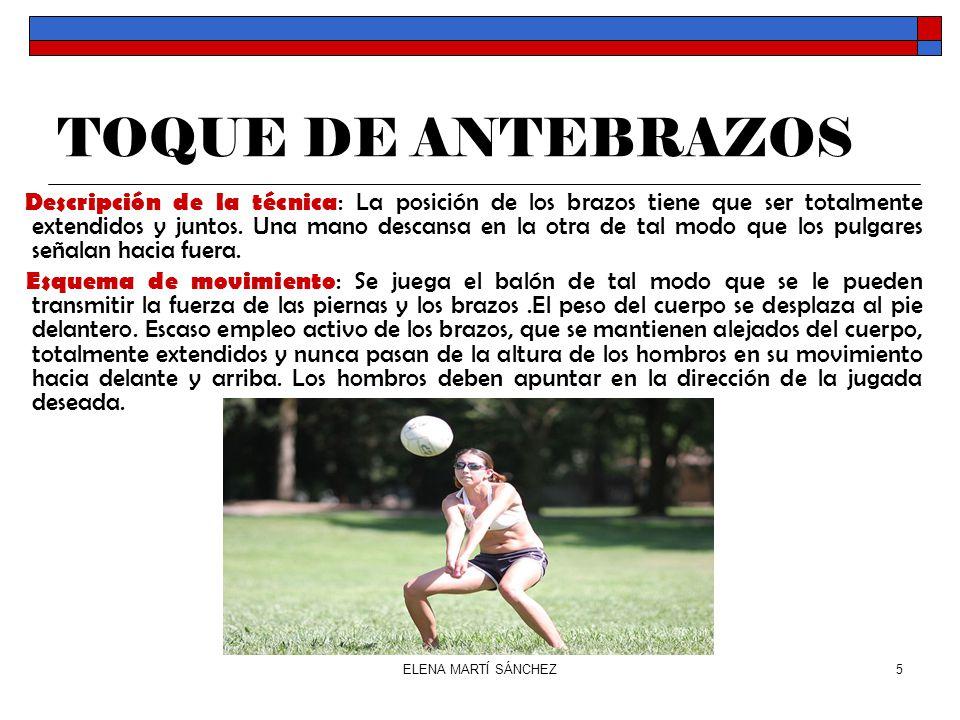 ELENA MARTÍ SÁNCHEZ5 TOQUE DE ANTEBRAZOS Descripción de la técnica : La posición de los brazos tiene que ser totalmente extendidos y juntos.