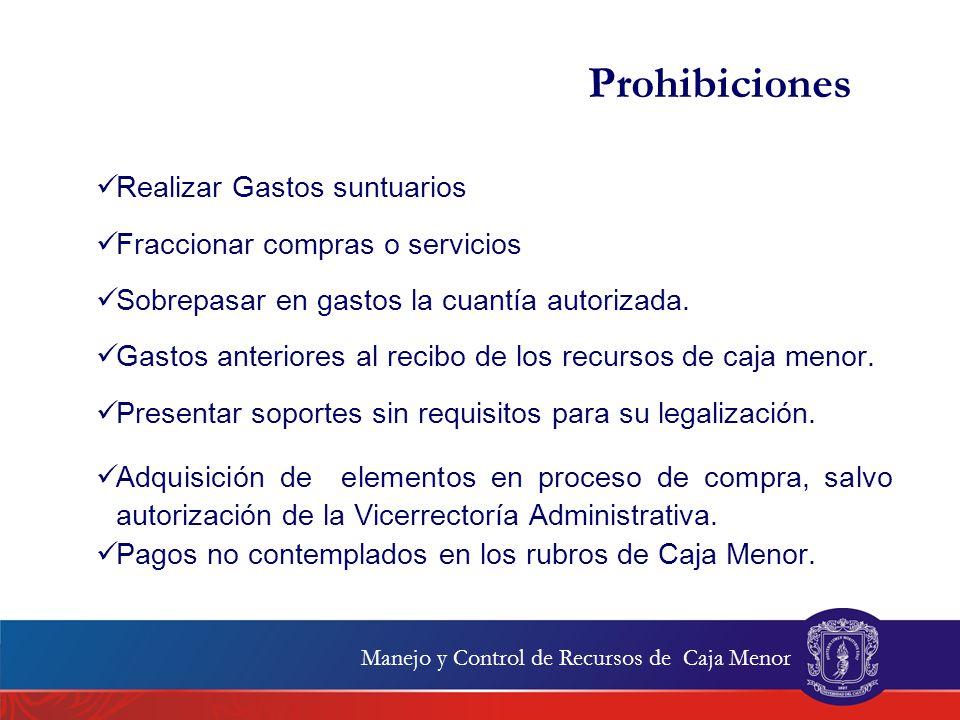 Realizar Gastos suntuarios Fraccionar compras o servicios Sobrepasar en gastos la cuantía autorizada. Gastos anteriores al recibo de los recursos de c