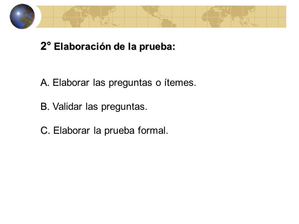 2° Elaboración de la prueba: A. A. Elaborar las preguntas o ítemes.