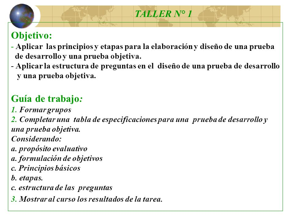 Objetivo: - Aplicar las principios y etapas para la elaboración y diseño de una prueba de desarrollo y una prueba objetiva.