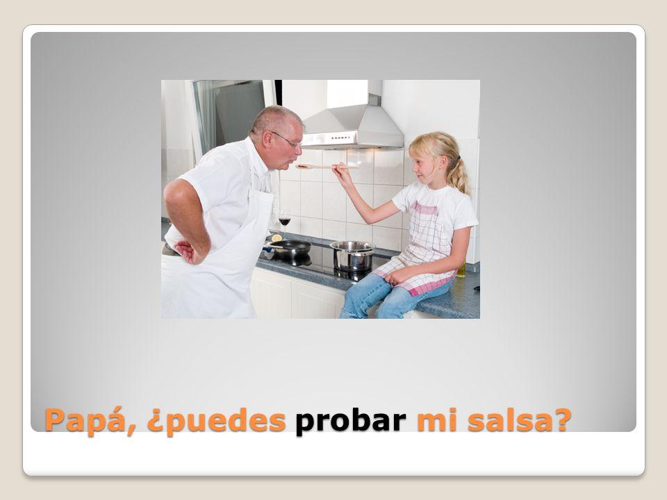 Papá, ¿puedes ____ mi salsa