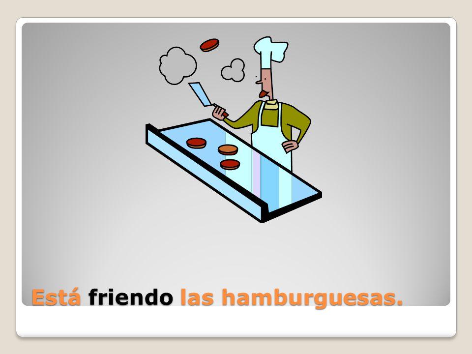 Está _____ las hamburguesas.